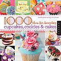 1000 Ideas for Decorating Cupcakes, Cookies & Cakes / Sandra Salamony & Gina M. Brown