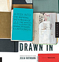 Drawn in A Peek Into the Inspiring Sketchbooks of 45 Fine Artists Illustrators Graphic Designers & Cartoonists