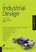 Industrial Design An Indispensable Guide All the Details Industrial Designers Need to Know But Can Never Find