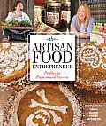 Artisan Food Entrepreneur Profiles in Passion & Success