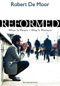 Reformed: What It Means, Why It Matters
