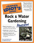 Complete Idiots Guide To Rock & Water Gardening Illustrated