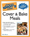 Complete Idiots Guide To Cover & Bake Meals