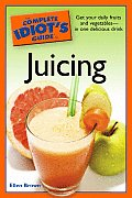 Complete Idiots Guide To Juicing