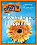 Complete Idiots Guide to the Psychology of Happiness