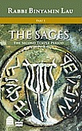 The Sages: Character, Context & Creativity, Volume 1: The Second Temple Period