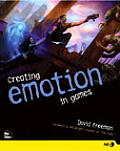 Creating Emotion in Games The Craft & Art of Emotioneering