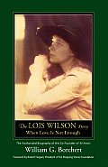 Lois Wilson Story When Love Is Not Enoug
