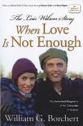Lois Wilson Story When Love is Not Enough