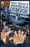 Alan Moores Writing For Comics
