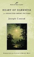 Heart of Darkness & Selected Short Fiction Barnes & Noble Classics Series