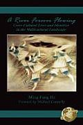 A River Forever Flowing: Cross-Cultural Lives and Identies in the Multicultural Landscape (PB)