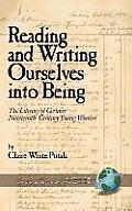 Reading and Writing Ourselves Into Being: The Literacy of Certain Nineteenth-Century Young Women (Hc)