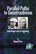 Parallel Paths to Constructivism: Jean Piaget and Lev Vygotsky (PB)