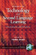 Research in Technology Adn Second Language Learning: Developments and Directions (PB)
