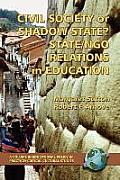 Civil Society or Shadow State? State/Ngo Relations in Education (PB)