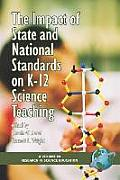 The Impact of State and National Standards on K-12 Science Technology (PB)