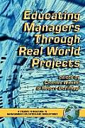 Educating Managers Through Real World Projects (PB)