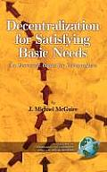 Decentralization for Satisfying Basic Needs: An Economic Guide for Policymakers (Hc)