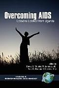 Overcoming AIDS: Lessons Learned from Uganda (PB)