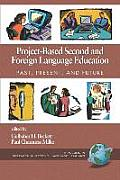 Project-Based Second and Foreign Language Education: Past, Present, and Future (PB)