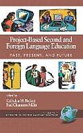 Project-Based Second and Foreign Language Education: Past, Present, and Future (Hc)