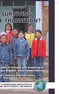 Surviving the Transition Case Studies of Schools & Schooling in the Kyrgyz Republic Since Independence He