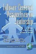 Follower-Centered Perspectives on Leadership: A Tribute to the Memory of James R. Meindl (PB)