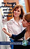 The Young Adolescent and the Middle School (Hc)