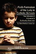 Faith Formation of the Laity in Catholic Schools: The Influence of Virtue and Spirituality Seminars (PB)