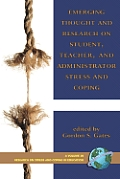 Emerging Thought and Research on Student, Teacher, and Administrator Stress and Coping (PB)