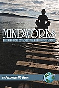 Mindworks: Becoming More Conscious in an Unvonscious World (PB)