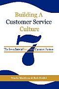 Building a Customer Service Culture: The Seven Serviceelements of Customer Success (PB)