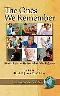 The Ones We Remember: Scholars Reflect on Teachers Who Made a Difference (Hc)