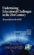 Undertaking Educational Challenges in the 21st Century: Research from the Field (Hc)