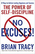 No Excuses The Power of Self Disciplne for Success in Your Life