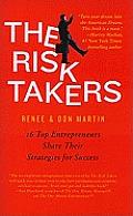Risk Takers 16 Women & Men Share Their Entrepreneurial Strategies for Success