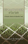 Framework of Our Faith: A Disciple's Guide to the Apostles' Creed