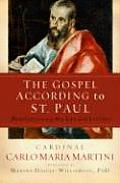 Gospel According to St Paul Meditations on His Life & Letters
