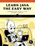 Learn Java the Easy Way A Hands On Introduction to Programming