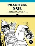 Practical SQL 1st Edition A Beginners Guide to Storytelling with Data