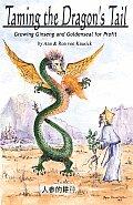 Taming the Dragons Tail Growing Ginseng & Goldenseal for Profit