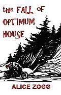 The Fall of Optimum House