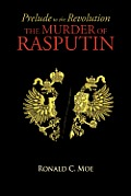 Prelude to the Revolution: The Murder of Rasputin