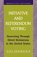 Initiative and Referendum Voting: Governing Through Direct Democracy in the United States
