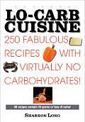 Extreme Lo Carb Cuisine 250 Fabulous Rec