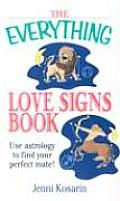 Everything Love Signs Book Use Astrology to Find Your Perfect Mate