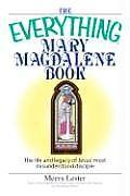 Everything Mary Magdalene Book The Life & Legacy of Jesus Most Misunderstood Disciple