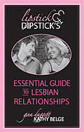 Lipsticks & Dipsticks Essential Guide to Lesbian Relationships