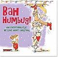 Bah Humbug!: And Everything Else We Love about Christmas (Keepsakes)